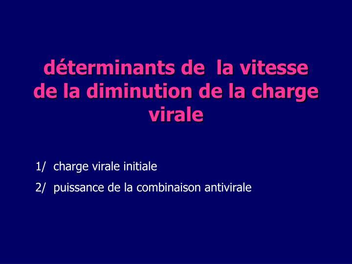 déterminants de  la vitesse de la diminution de la charge virale