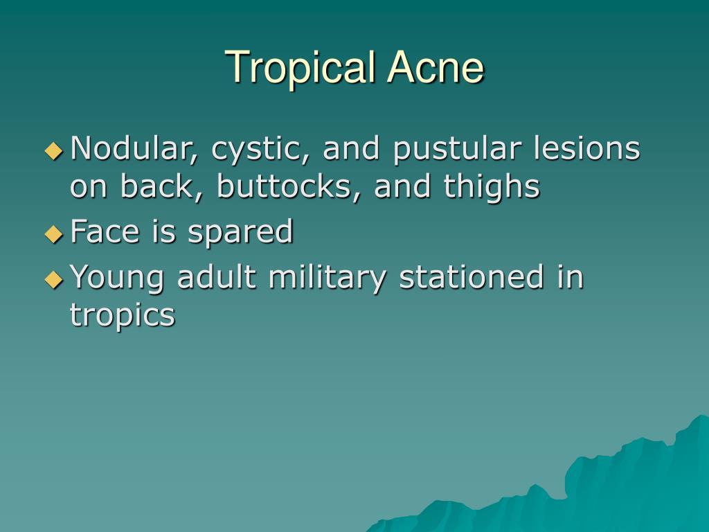 Tropical Acne
