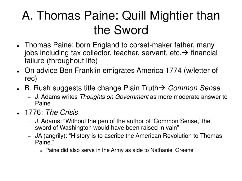 A. Thomas Paine: Quill Mightier than the Sword