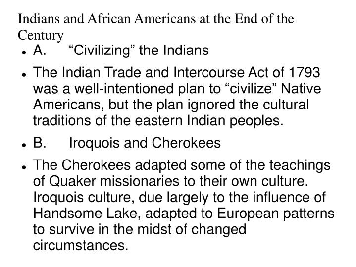 Indians and african americans at the end of the century
