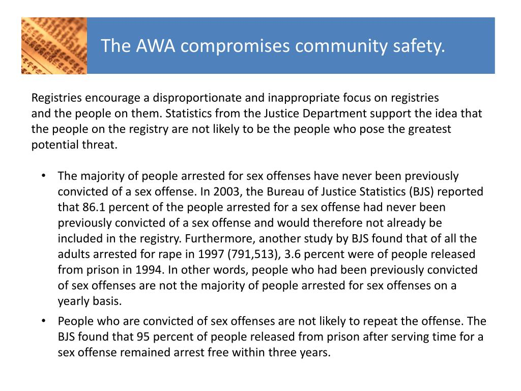 The AWA compromises community safety.