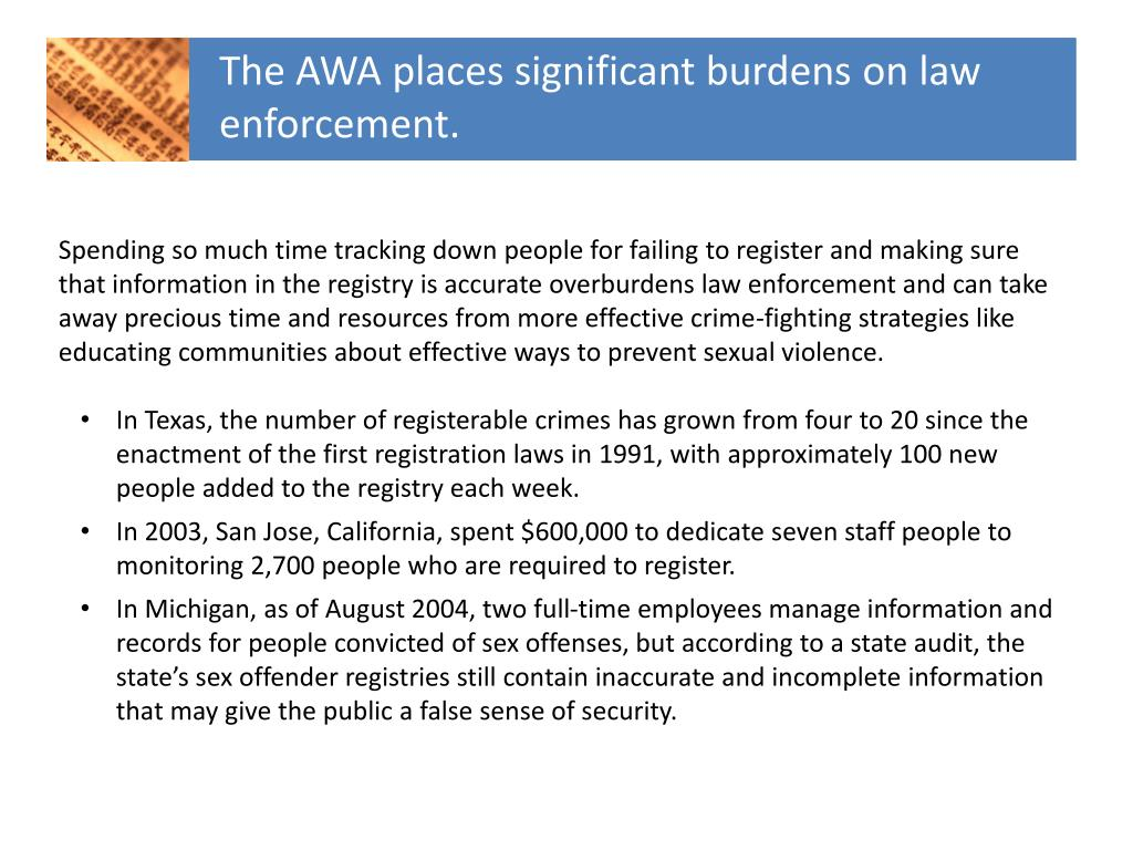 The AWA places significant burdens on law enforcement.