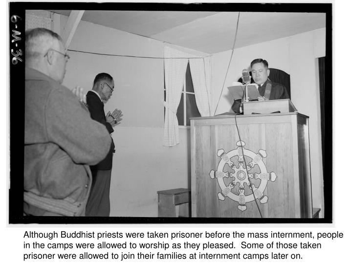 Although Buddhist priests were taken prisoner before the mass internment, people