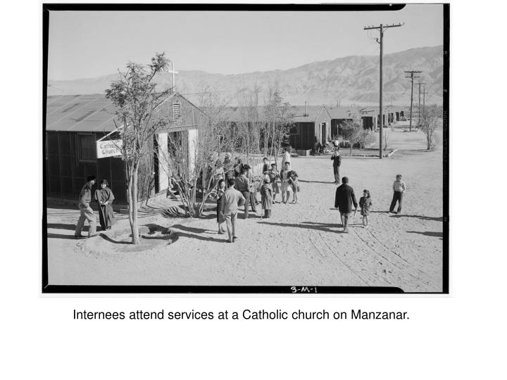 Internees attend services at a Catholic church on Manzanar.