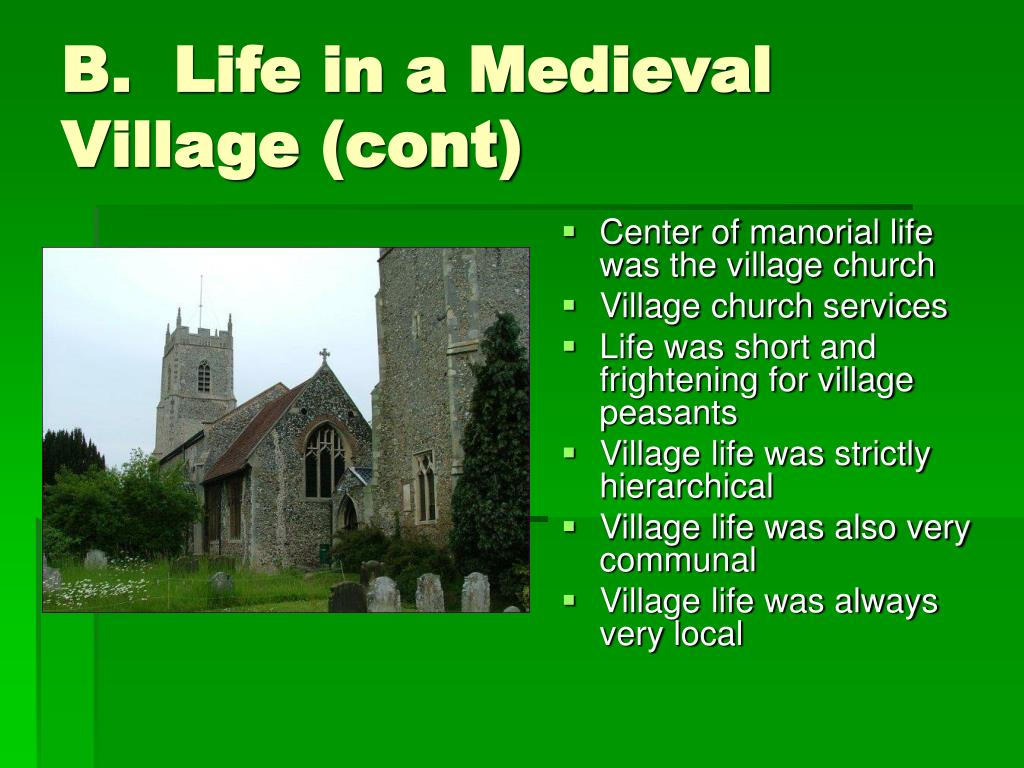 B.  Life in a Medieval Village (cont)