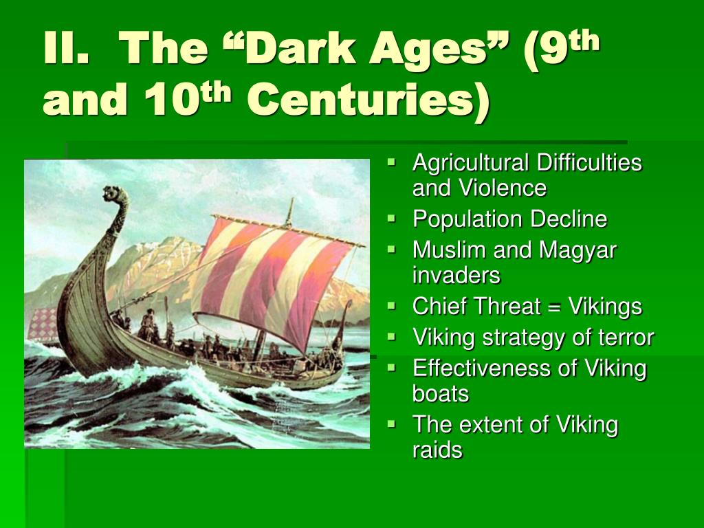 "II.  The ""Dark Ages"" (9"