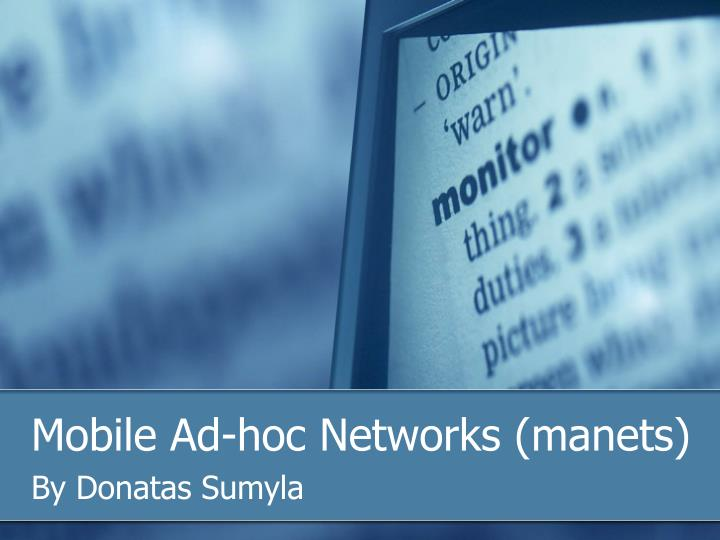 Mobile ad hoc networks manets