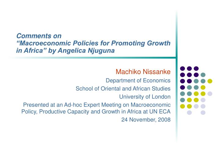 Comments on macroeconomic policies for promoting growth in africa by angelica njuguna l.jpg