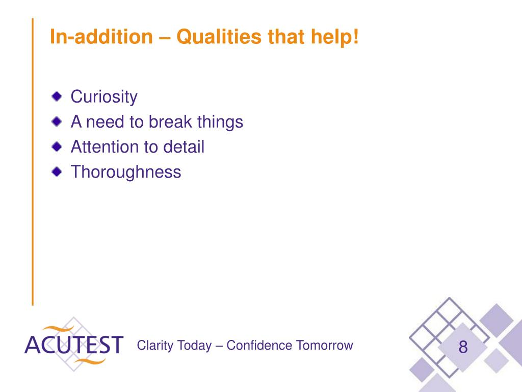 In-addition – Qualities that help!