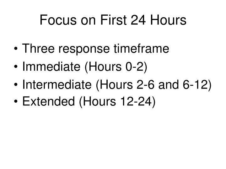 Focus on First 24 Hours