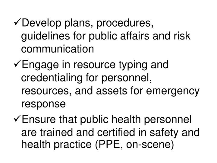 Develop plans, procedures, guidelines for public affairs and risk communication