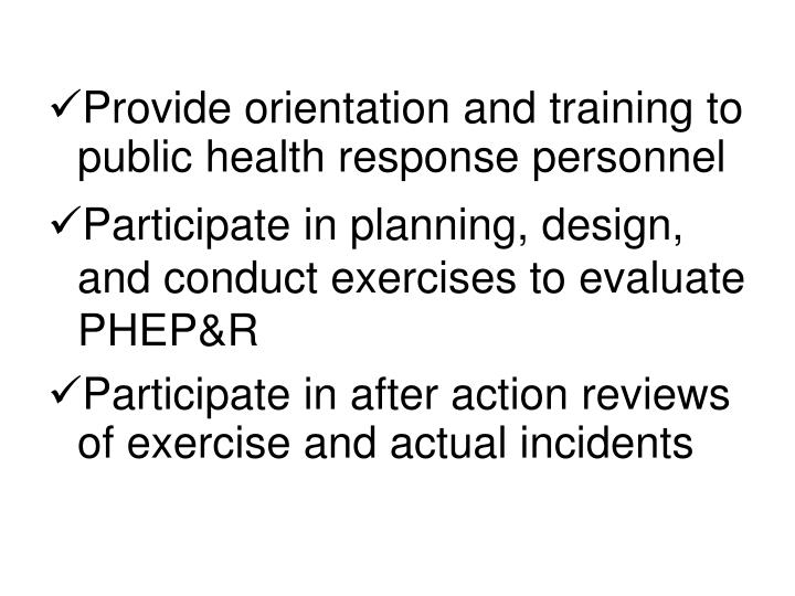 Provide orientation and training to public health response personnel