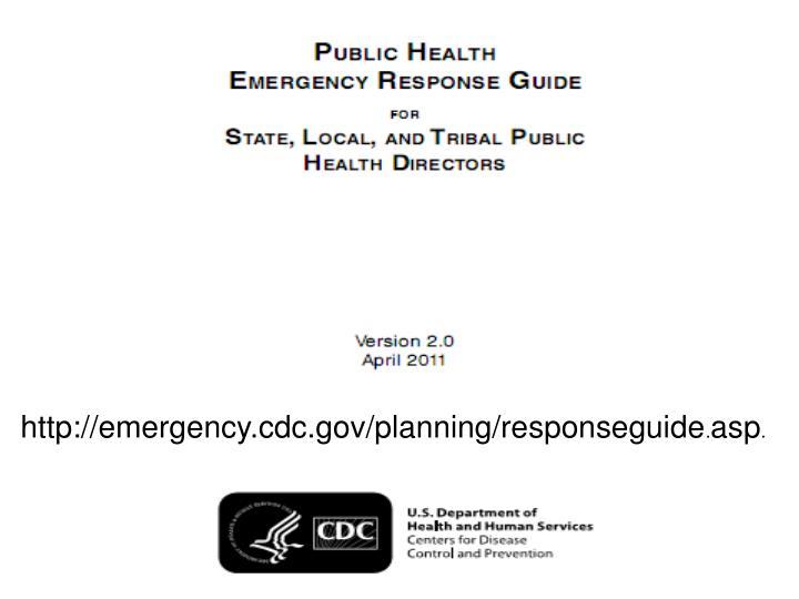 http://emergency.cdc.gov/planning/responseguide
