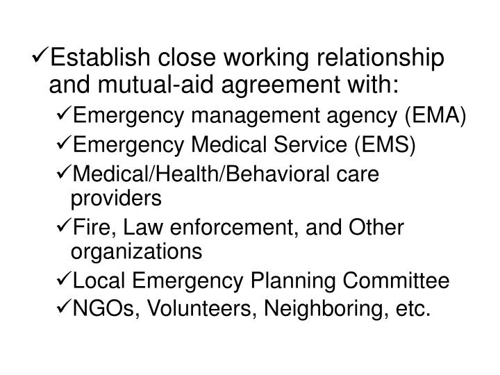 Establish close working relationship and mutual-aid agreement with: