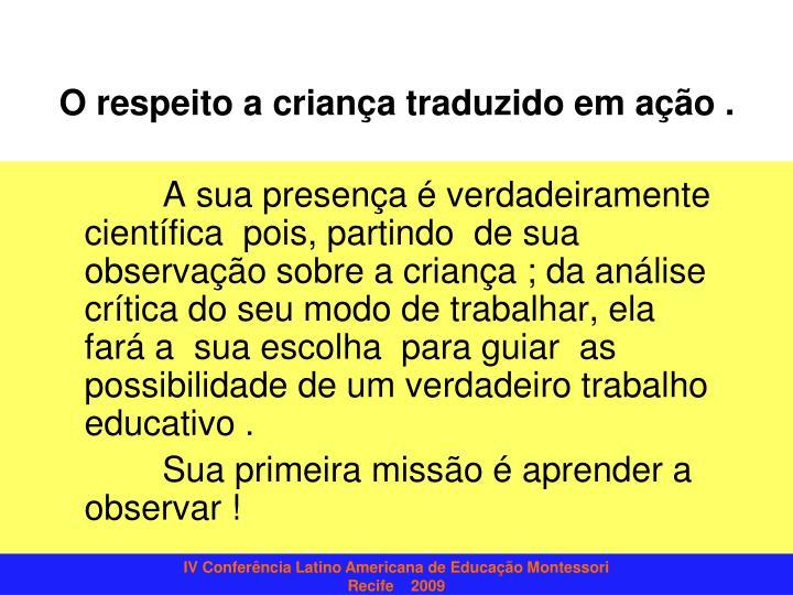 O respeito a criança traduzido em ação .