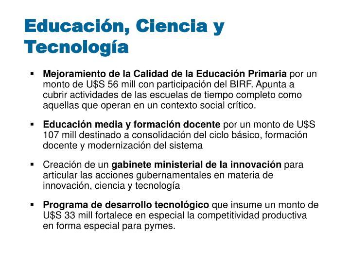 Educación, Ciencia y Tecnología
