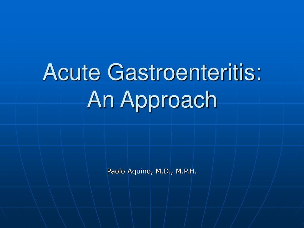 Acute Gastroenteritis:  An Approach