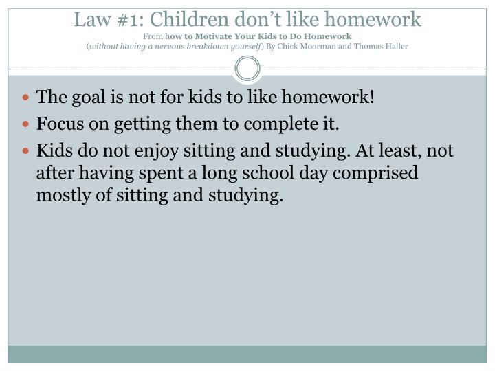 Law #1: Children don't like homework