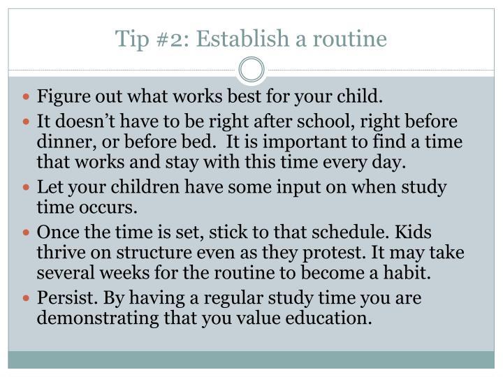 Tip #2: Establish a routine