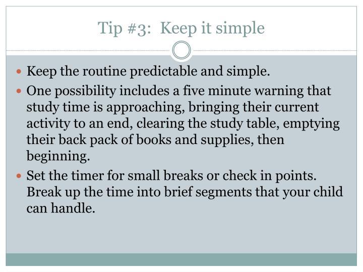 Tip #3:  Keep it simple