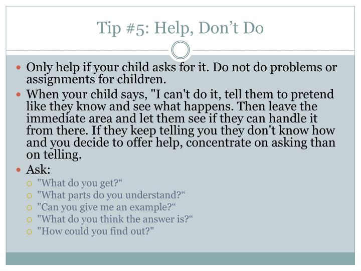 Tip #5: Help, Don't Do