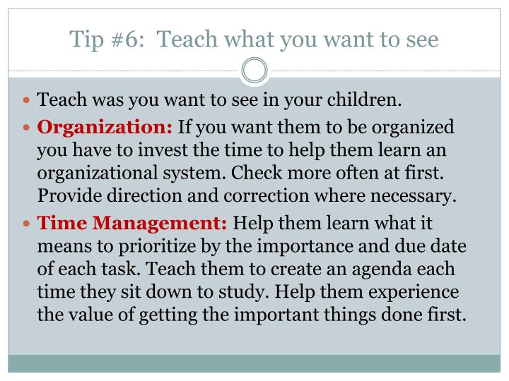 Tip #6:  Teach what you want to see