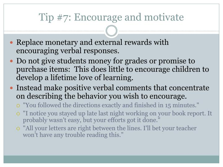 Tip #7: Encourage and motivate