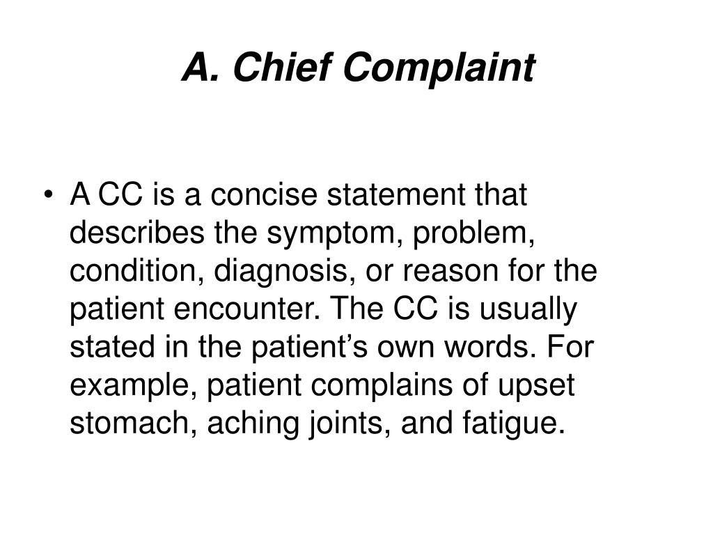 A. Chief Complaint