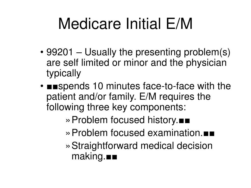 Medicare Initial E/M