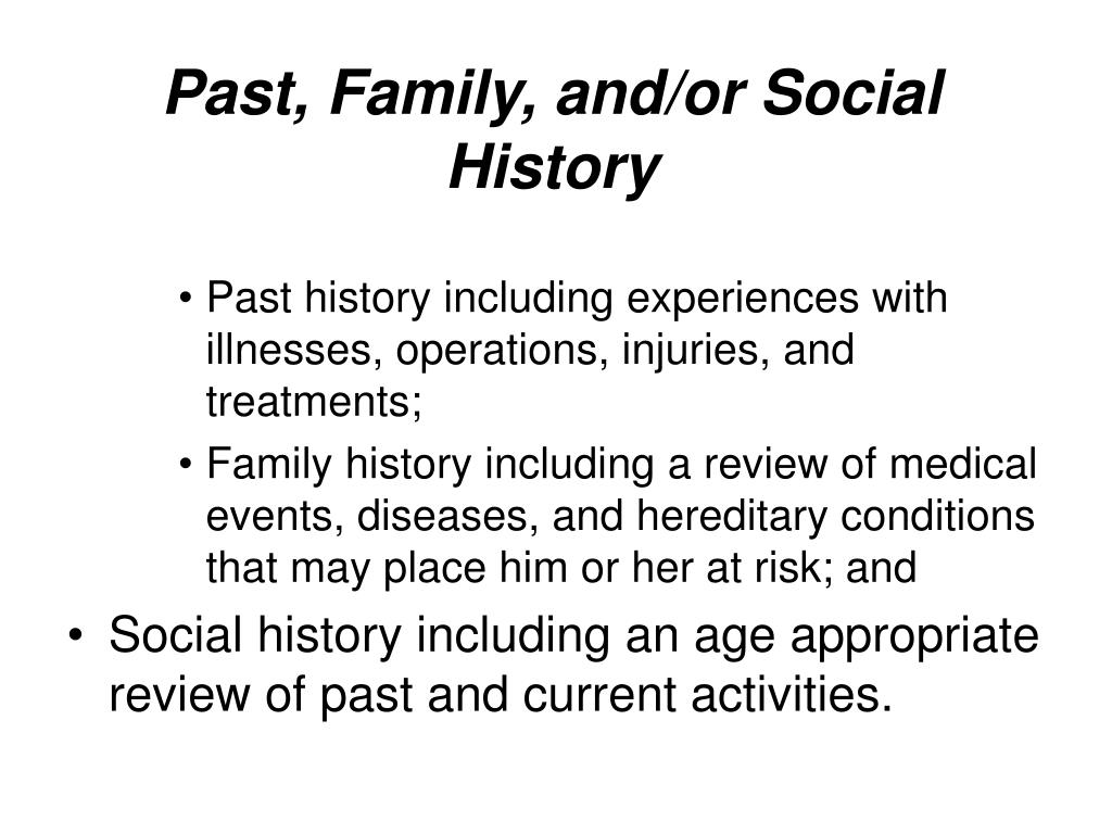 Past, Family, and/or Social History