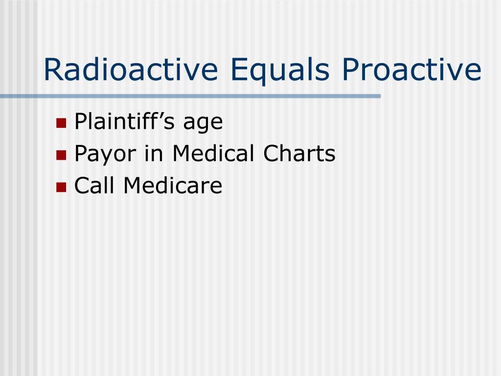 Radioactive Equals Proactive