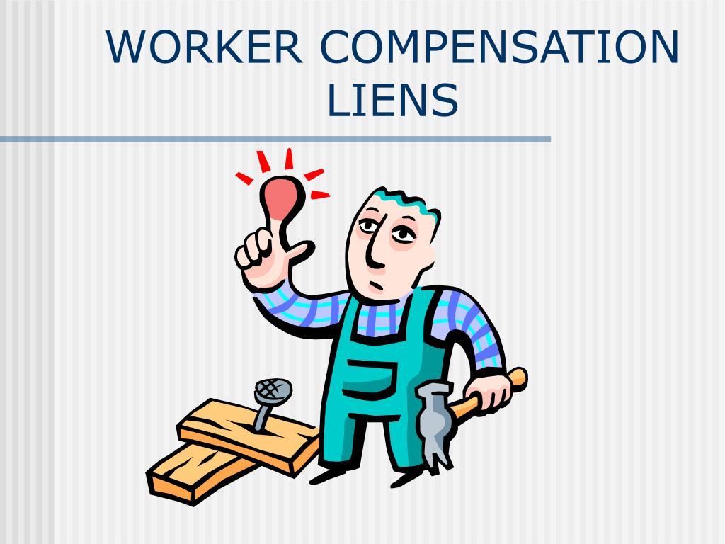 WORKER COMPENSATION LIENS