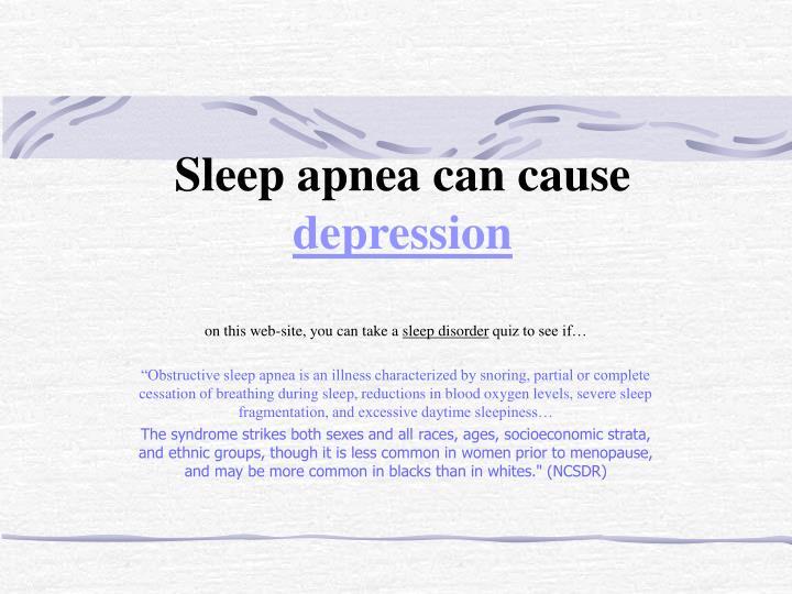 Sleep apnea can cause