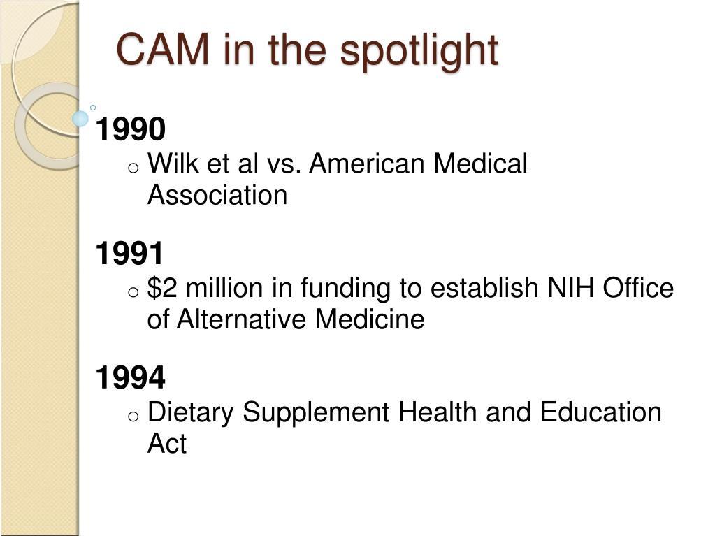 CAM in the spotlight