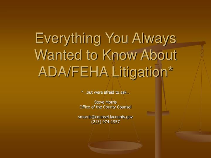 Everything you always wanted to know about ada feha litigation