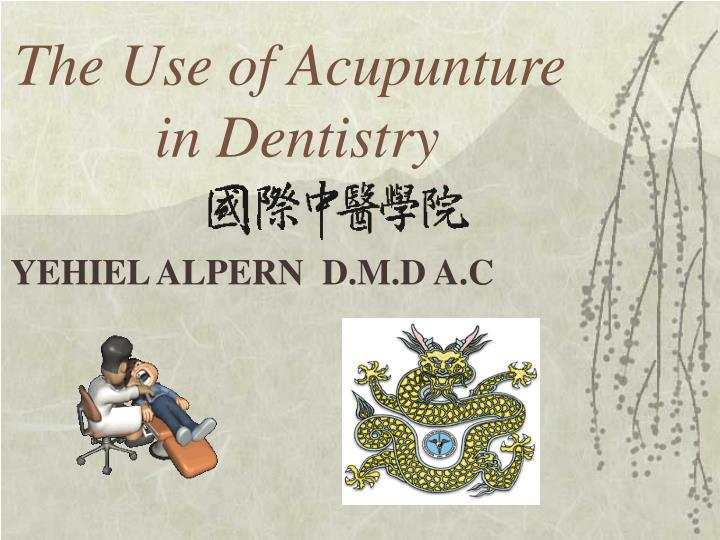 The use of acupunture in dentistry