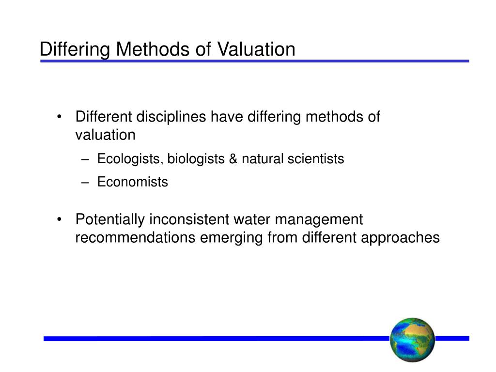 Differing Methods of Valuation