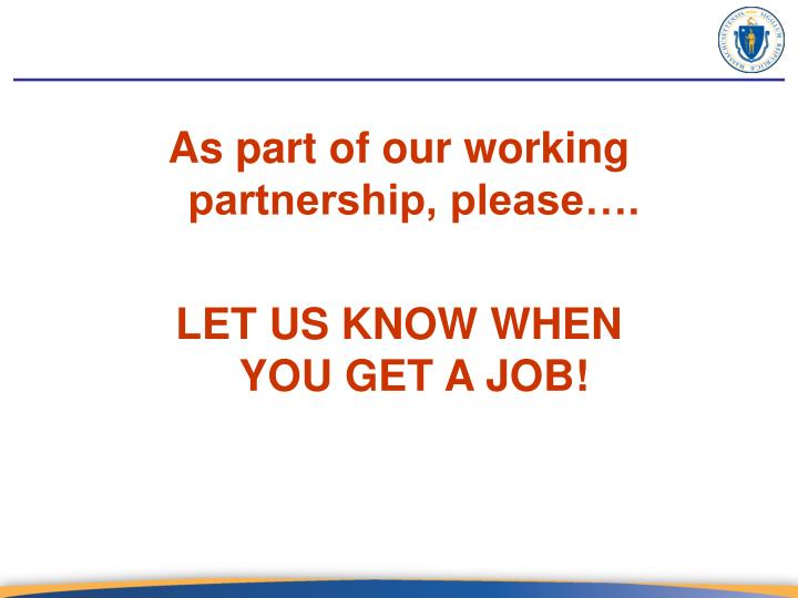 As part of our working partnership, please….