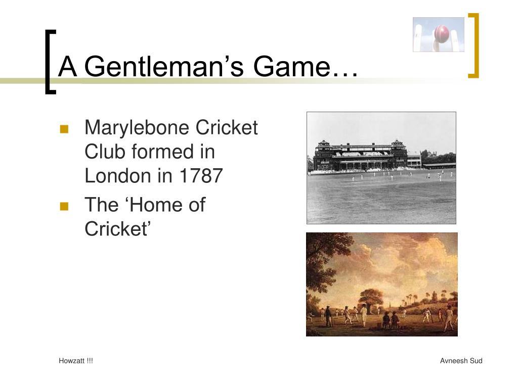 A Gentleman's Game…