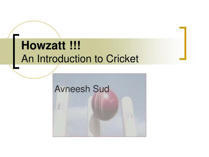 Howzatt an introduction to cricket