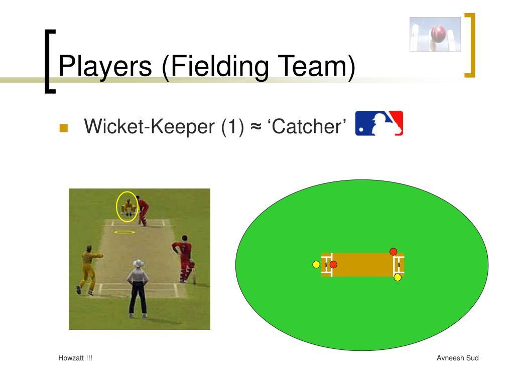 Players (Fielding Team)
