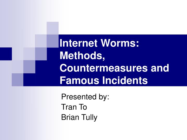 Internet worms methods countermeasures and famous incidents