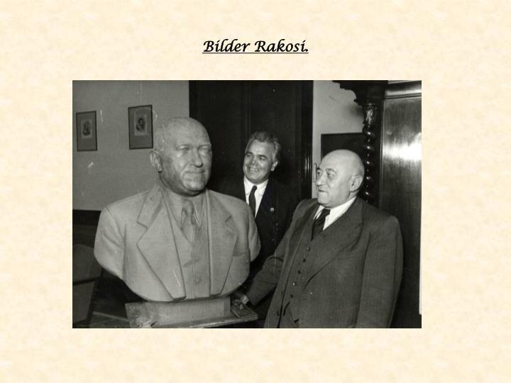 Bilder Rakosi.