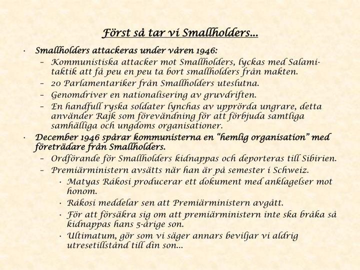 Först så tar vi Smallholders...