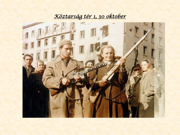 Köztarság tér 1, 30 oktober
