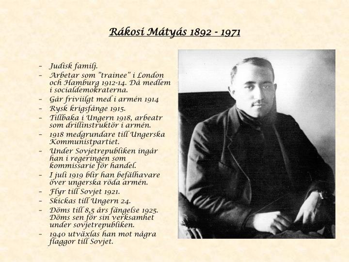 Rákosi Mátyás 1892 - 1971