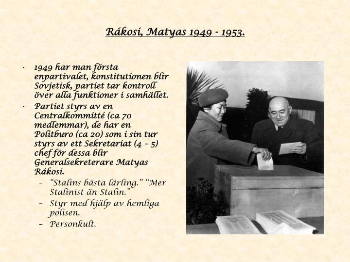 Rákosi, Matyas 1949 - 1953.