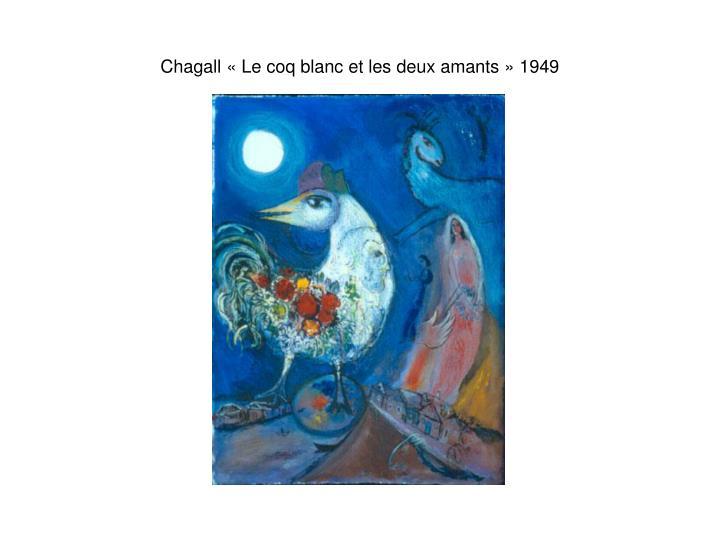 Chagall « Le coq blanc et les deux amants » 1949