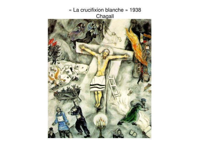 « La crucifixion blanche » 1938