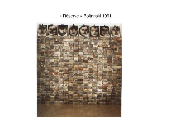 « Réserve » Boltanski 1991